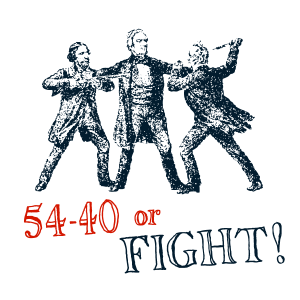 54-40-or-fight