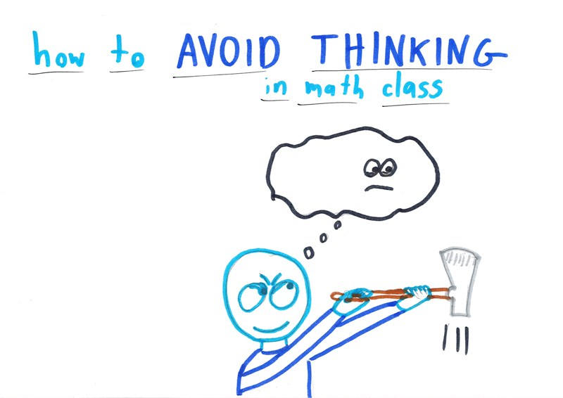 how to avoid thinking in math class math with bad drawings